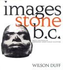 Cover of: Images stone B.C. | Wilson Duff
