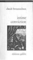 Cover of: Intime conviction | Claude Broussouloux