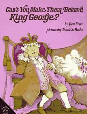 Can't You Make Them Behave, King George? by Jean Fritz