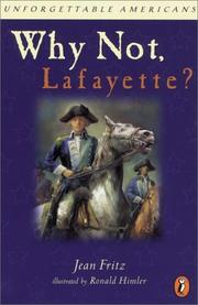 Cover of: Why Not Lafayette? (Unforgettable Americans)