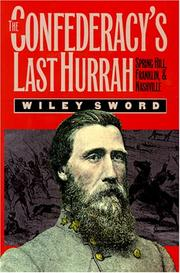 Cover of: The Confederacy's last hurrah: Spring Hill, Franklin, and Nashville
