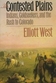 Cover of: The Contested Plains: Indians, Goldseekers, & the Rush to Colorado