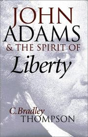 Cover of: John Adams and the spirit of liberty | C. Bradley Thompson