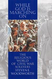 Cover of: While God is marching on: the religious world of Civil War soldiers