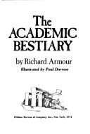 Cover of: The academic bestiary | Richard Willard Armour