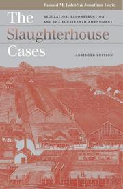 Cover of: The slaughterhouse cases | Ronald M. LabbeМЃ