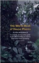 Cover of: The world book of house plants | Elvin McDonald