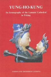 Cover of: Yung-Ho-Kung: An Iconography of the Lamaist Cathedral