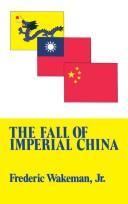 Cover of: The fall of imperial China