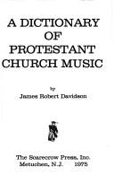 Cover of: A dictionary of Protestant church music