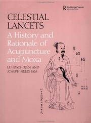 Celestial Lancets: A History and Rationale of Acupuncture and Moxa