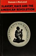 Cover of: Slavery, race, and the American revolution | Duncan J. MacLeod