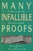 Many infallible proofs by Henry Madison Morris