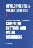 Cover of: Computer systems and water resources | George Bugliarello
