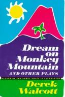 Cover of: Dream on Monkey Mountain: and other plays.