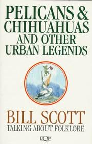 Cover of: Pelicans & chihuahuas and other urban legends | William Neville Scott