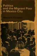 Cover of: Politics and the migrant poor in Mexico City