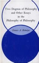 Cover of: Two dogmas of philosophy and other essays in the philosophy of philosophy