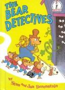 Cover of: The Berenstain Bears: The Bear Detectives (The Berenstain Bears Beginner Books)