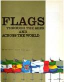 Cover of: Flags through the ages and across the world | Whitney Smith