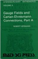 Cover of: Gauge fields and Cartan-Ehresmann connections | Hermann, Robert