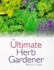 Cover of: The ultimate herb gardener