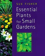 Cover of: Essential plants for small gardens