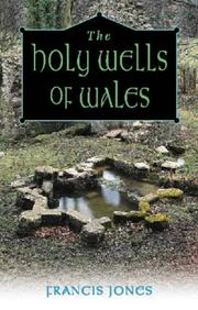 Cover of: The Holy Wells of Wales | Francis Jones