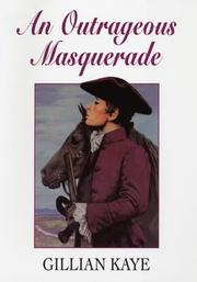 Cover of: An outrageous masquerade | Gillian Kaye
