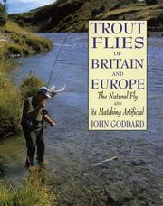 Cover of: Trout Flies of Britain and Europe | John Goddard