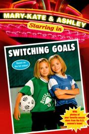 Cover of: Mary-Kate & Ashley Starring in: Switching Goals | Lisa Fiedler