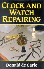 Cover of: Clock and Watch Repairing | Donald De Carle