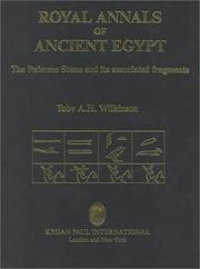 Cover of: Royal annals of ancient Egypt: the Palermo stone and its associated fragments