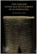 Cover of: The earlier Stone Age settlement of Scandinavia