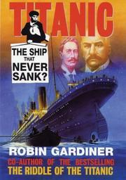 Cover of: Titanic the Ship That Never Sank? | Robin Gardiner