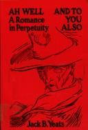 Cover of: Ah well, a romance in perpetuity and, And to you also