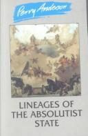 Lineages of the absolutist state by Anderson, Perry.