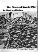 Cover of: The Second World War : an illustrated history