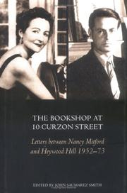 Cover of: The Bookshop At 10 Curzon Street: Letters Between Nancy Mitford and Heywood Hill 195273