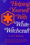 Cover of: Helping yourself with white witchcraft