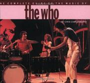 Cover of: The Complete Guide to the Music of the Who (Complete Guide to the Music of)