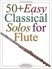 Cover of: 50+ Easy Classical Solos For Flute | Music Sales Corporation