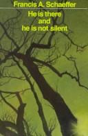 Cover of: He Is There and He Is Not Silent: Does It Make Sense to Believe in God?