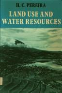 Cover of: Land use and water resources in temperate and tropical climates | H. C. Pereira