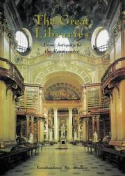 Cover of: The great libraries: from antiquity to the Renaissance (3000 B.C. to A.D. 1600)