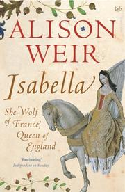 Cover of: Isabella: She-Wolf of France, Queen of England