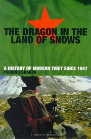 Cover of: The dragon in the land of snows | Tsering Shakya.