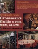 Cover of: Grossman's guide to wines, spirits, and beers
