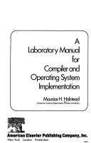 Cover of: A laboratory manual for compiler and operating system implementation