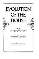 Cover of: Evolution of the house